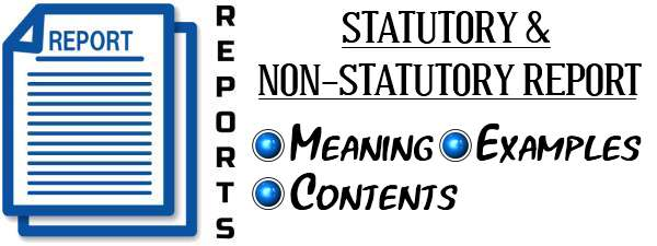 Statutory and Non-Statutory Report - Meaning, Examples, Contents