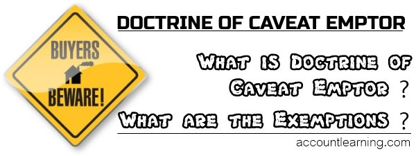 What is Doctrine of Caveat Emptor, What are the exemptions