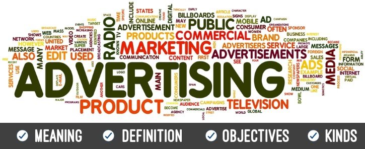 Advertising | Meaning | Definition | Objectives | Kinds