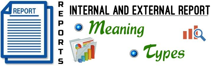 Internal and External reports - Meaning and Types