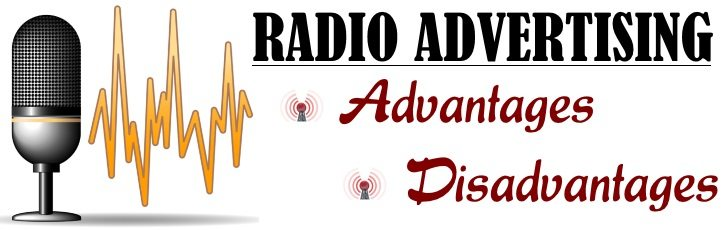 Radio Advertising - Advantages, Disadvantages