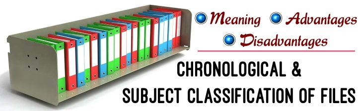 Chronological and Subject classification of files - Advantages and Disadvantages