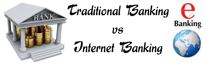 Traditional Banking vs E-Banking