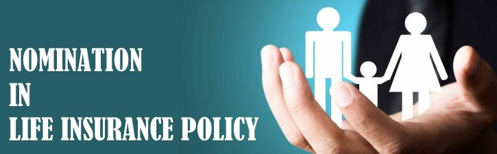Nomination in Life Insurance Policy