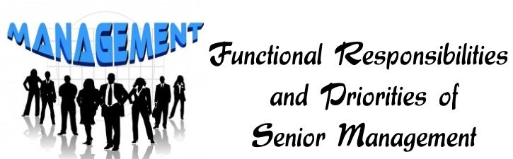 Functional Responsibilities and Priorities of Senior Management