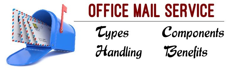 Office mail service - Types, Handling, Benefits, Components