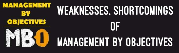 Weakneses and Shortcomings of Management by Objectives