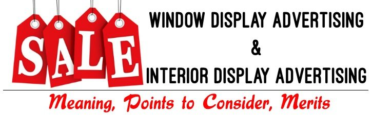 Window display and Interior Display Advertising