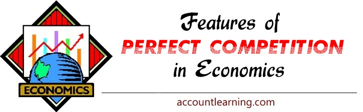 Features of Perfect Competition in Economics