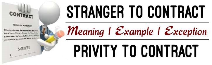 Stranger to Contract or Privity to Contract