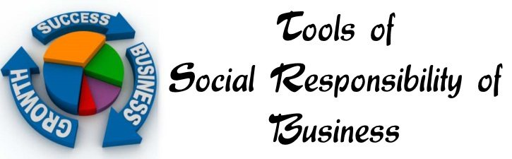 Tools of Social Responsibility of business