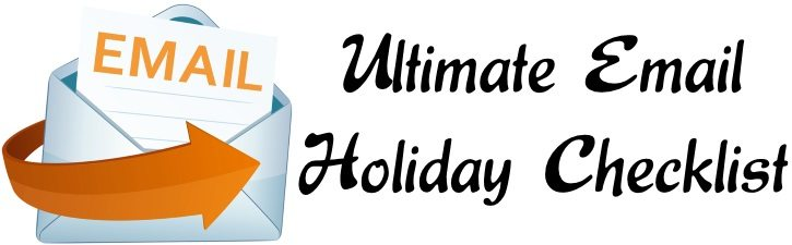 Ultimate email holiday checklist