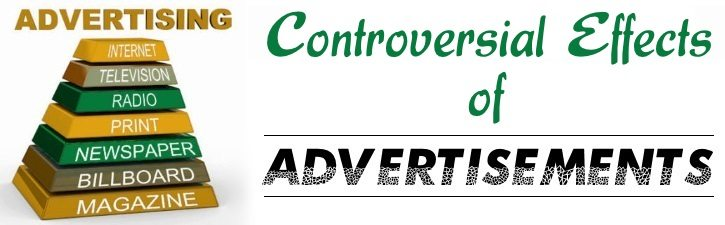 Controversial effects of Advertisements