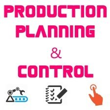 Production Planning & Control | Meaning | Objectives