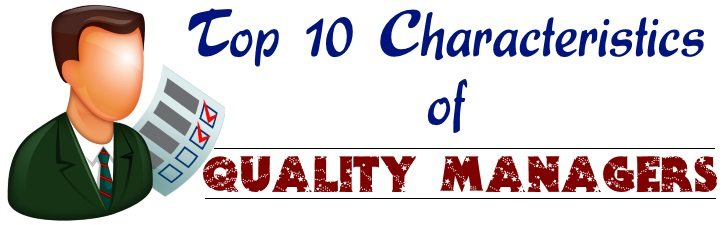Top 10 Characteristics of Quality Managers