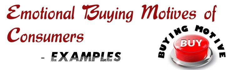 Emotional Buying Motives of Consumers - Examples