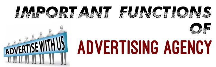 8 Important Functions of Advertising Agencies