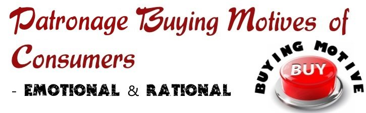 Patronage Buying Motives of Consumers - Emotional and Rational