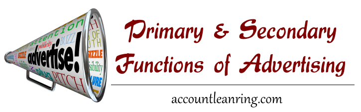 Primary and Secondary functions of advertising