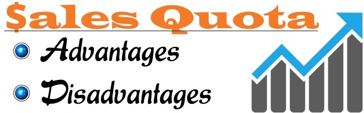 Sales Quota - Advantages and Disadvantages