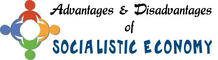 Advantages and Disadvantages of Socialistic Economy
