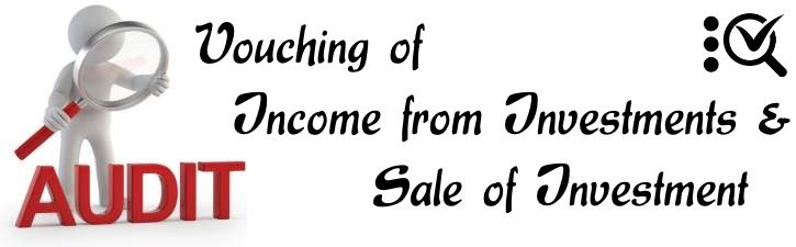 Vouching of Income from Investment and Sale of Investment