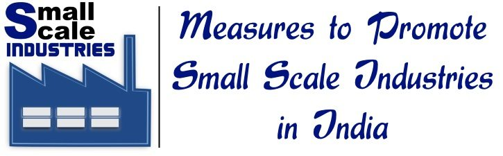 Measures to Promote Small Scale Industries in India