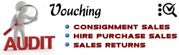 Vouching Consignment Sales, Hire Purchase Sales, Sales Returns