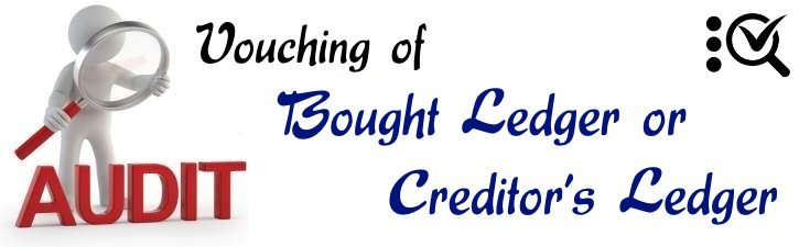 Vouching of Bought Ledger or Creditors ledger