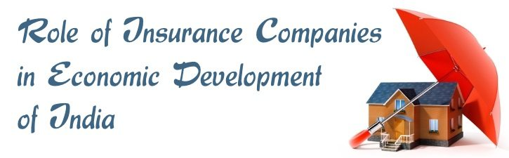 Role of Insurance Companies in Economic Development of India