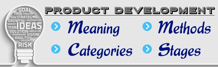 Product Development - Meaning, Methods, Categories, Stages