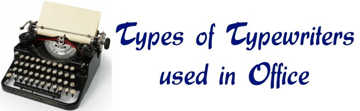 Types of Typewriters used in Office