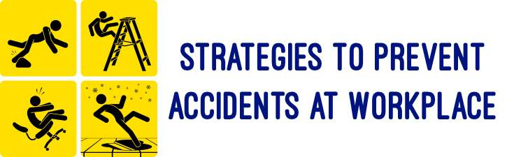 Strategies to Prevent Accidents at Workplace