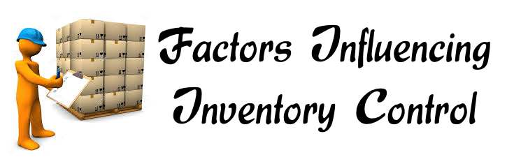 Factors Influencing Inventory Control