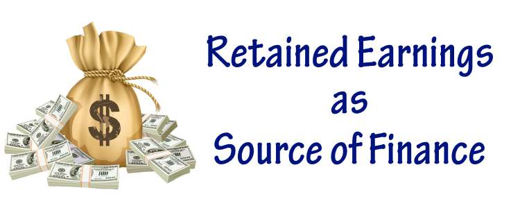 Retained Earnings as Source of Finance