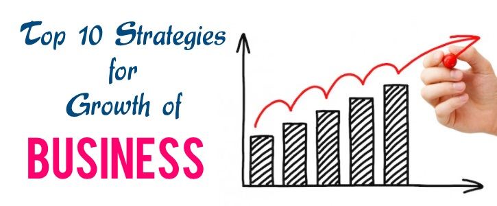Top 10 Strategies for Growth of Business