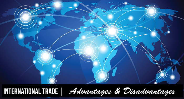 International Trade - Advantages & Disadvantages