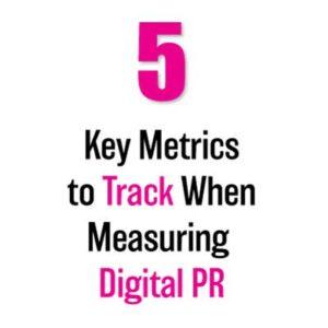 5 Key Metrics to Track When Measuring Digital PR