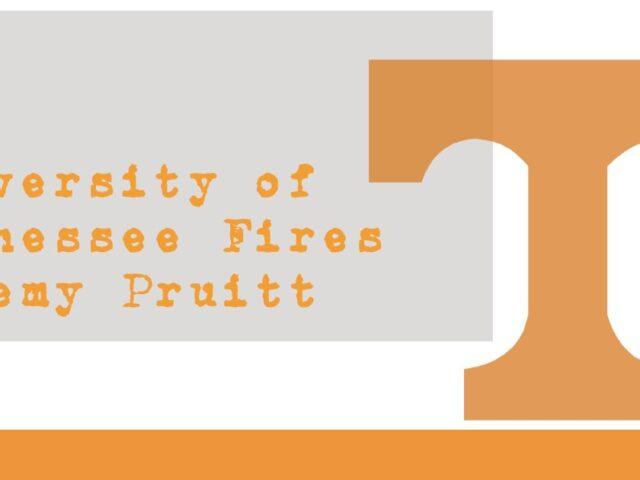University of Tennessee Fires Head Coach Jeremy Pruitt