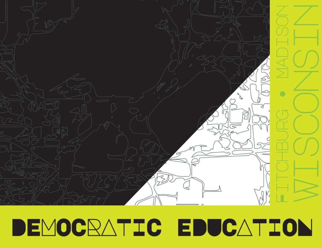 Black, white and green graphic with the text Democratic Education Fitchburg Madison Wisconsin