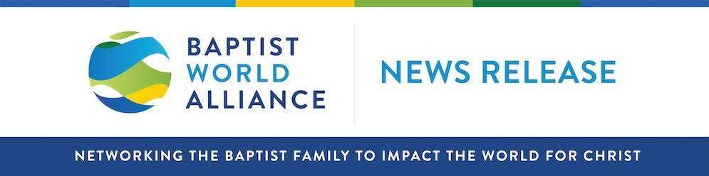 Baptist World Alliance, BWA News Release