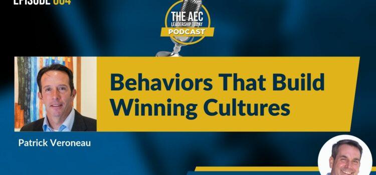 Episode 004: Behaviors That Build Winning Cultures