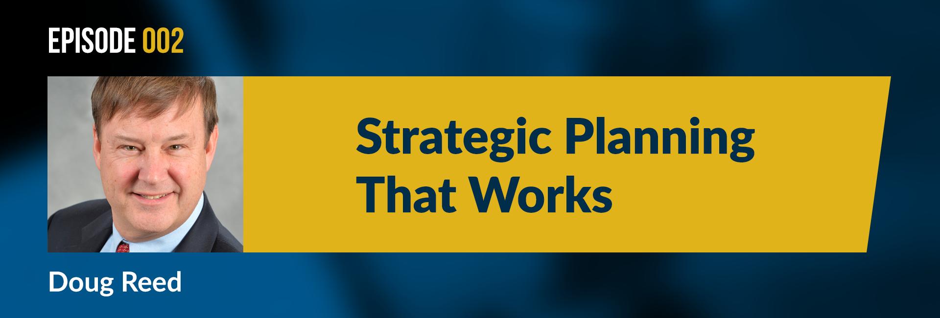 Episode 2 Strategic Planning that works