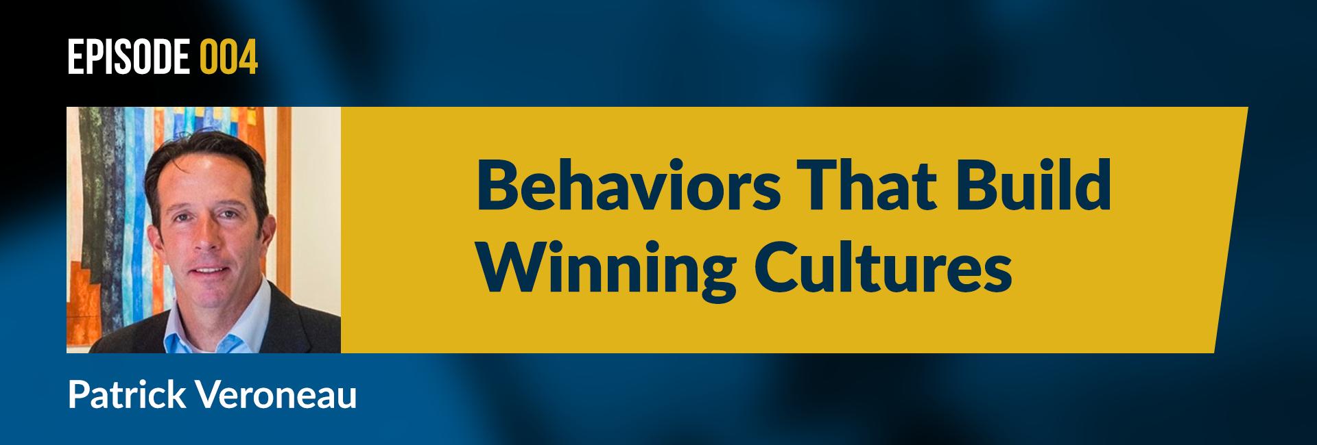 Episode 4 Behaviors that build winning cultures