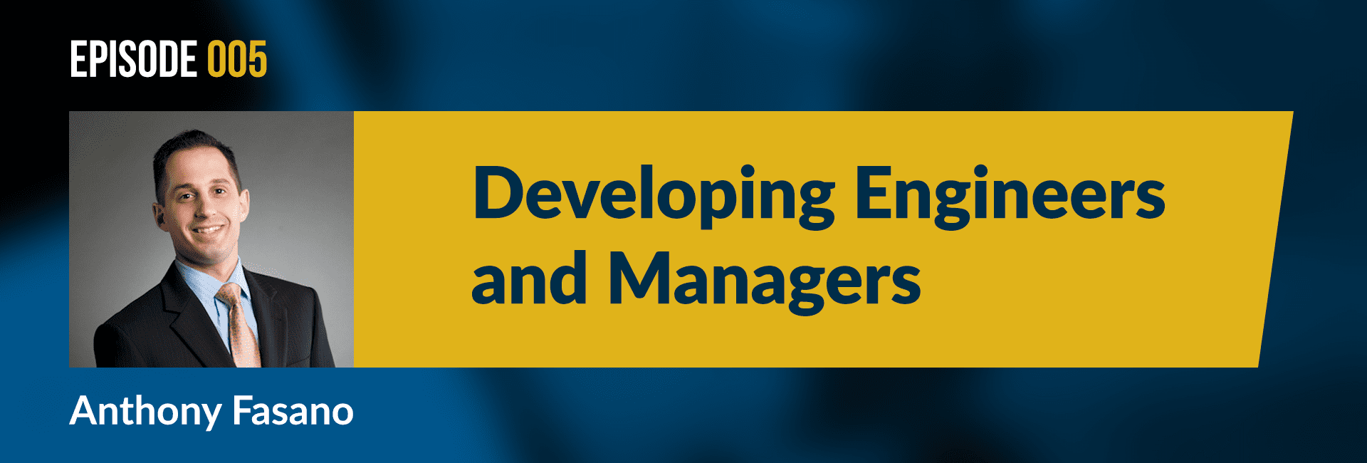Episode 5 Developing Engineers and Managers