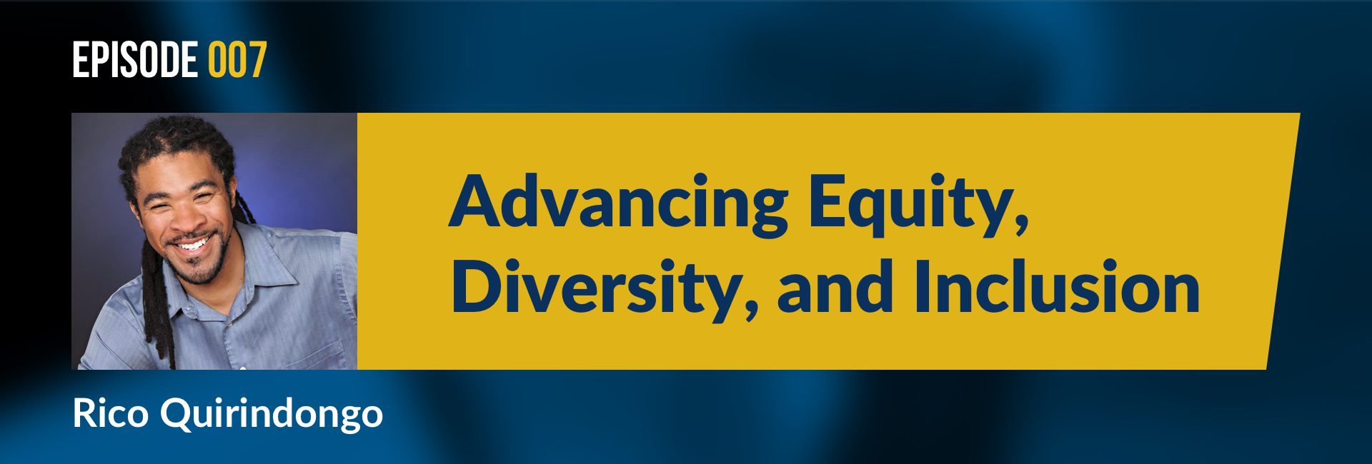 Episode 007 - Advancing Equality, Diversity, and Inclusion