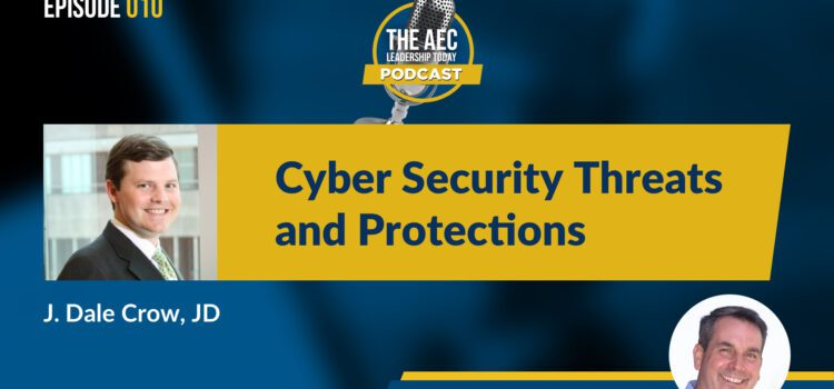 Episode 010: Cyber Security Threats and Protections