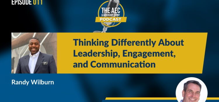 Episode 011: Thinking Differently About Leadership, Engagement and Communication