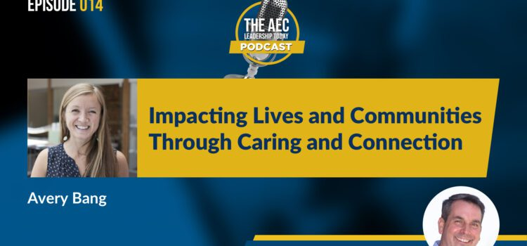 Episode 014: Impacting Lives and Communities Through Caring and Connection