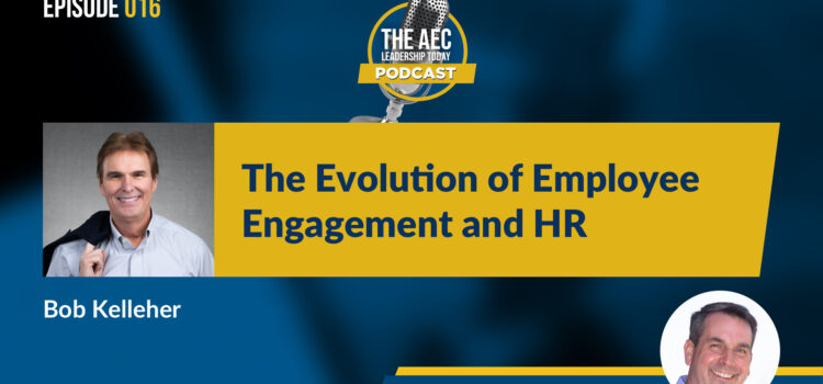 Episode 016: The Evolution of Employee Engagement and HR